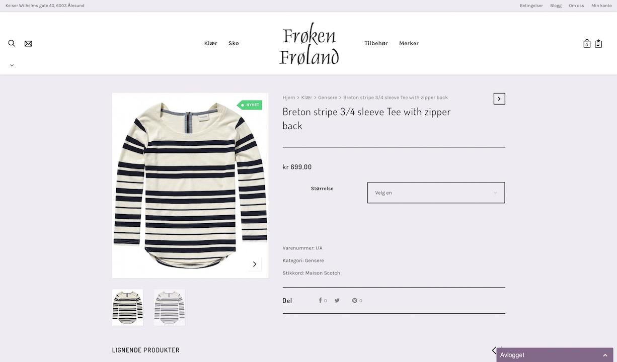 Frøken Frøland er en koselig liten moteforretning som ble etablert i Ålesund i 2006, og tilbyr klær, sko og tilbehør til henne.