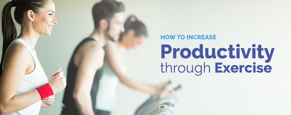Increase Productivity Through Exercise