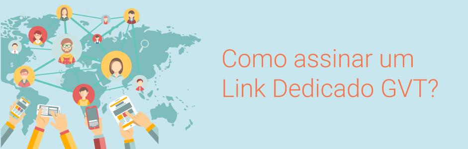 como assinar link dedicado gvt