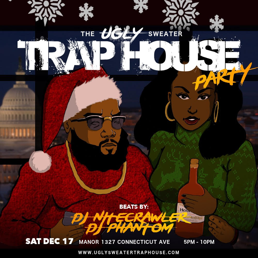 #UglySweaterTrapHouseParty