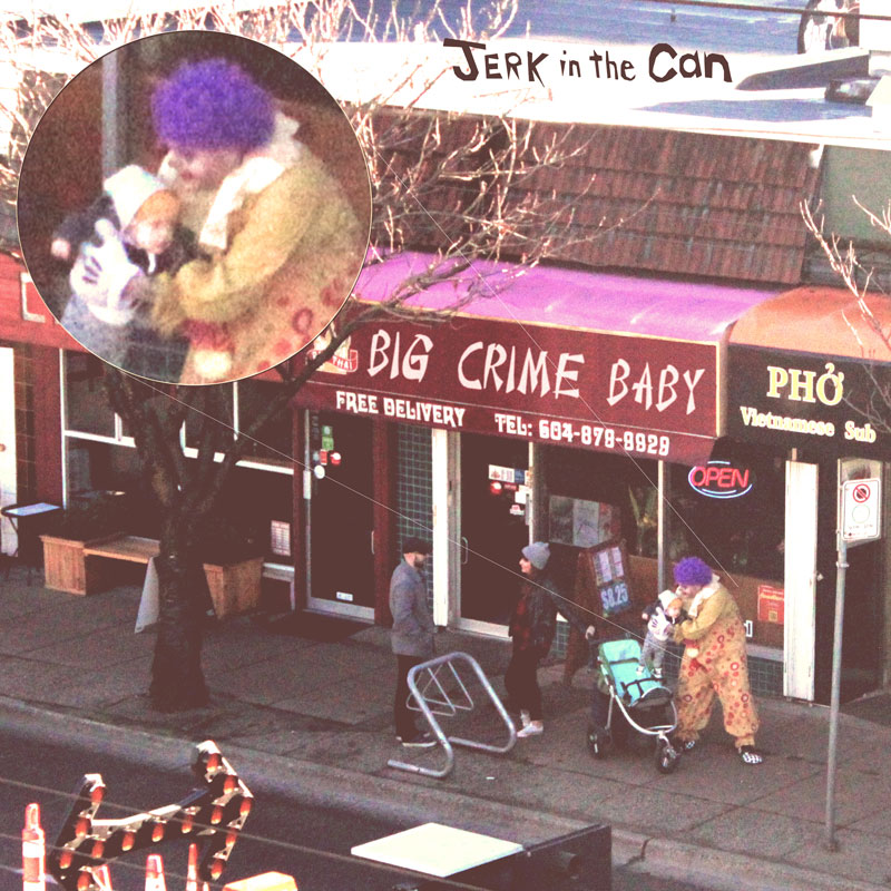 Jerk In The Can - Big Crime Baby