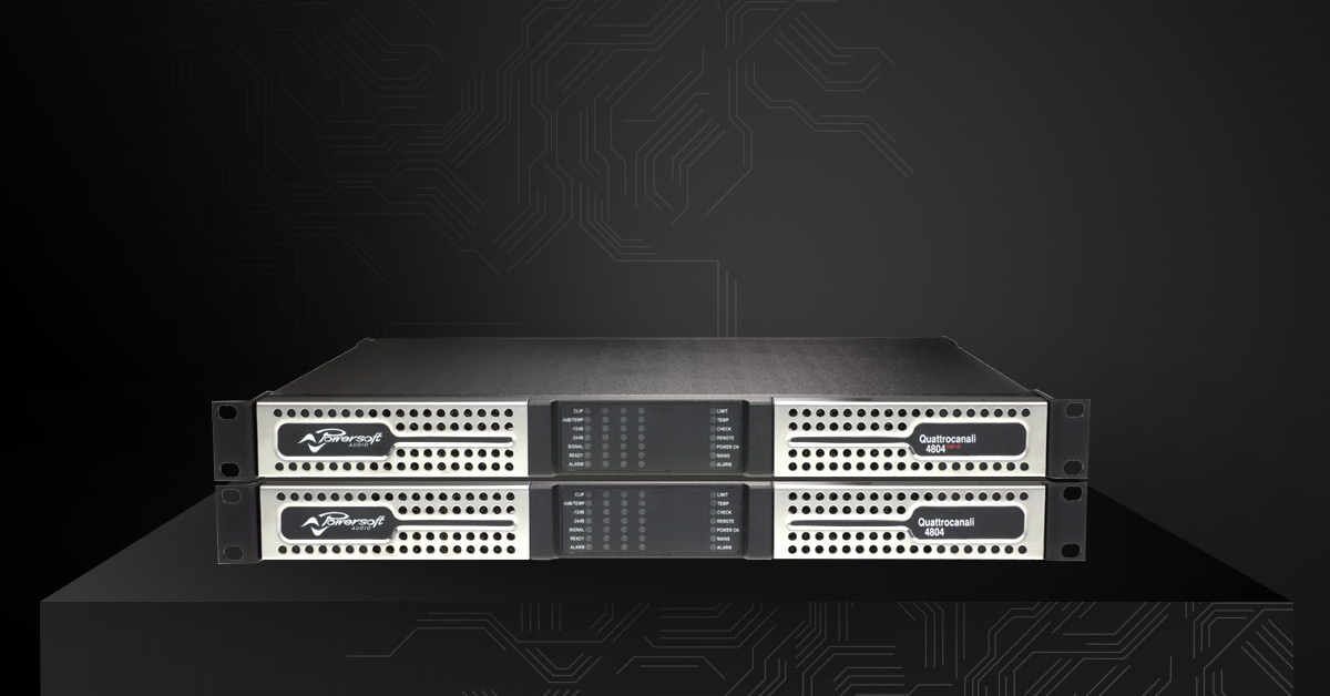 Powersoft presents Quattrocanali Series and Duecanali 1604