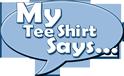My Tee Shirt Says Logo