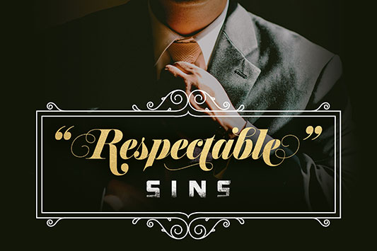 Respectable Sins Sermon Series