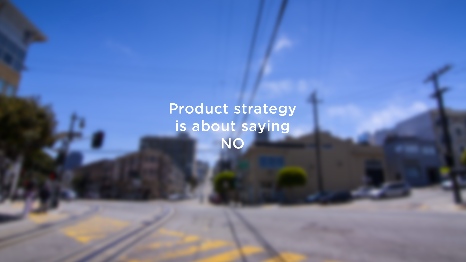Product Strategy Means Saying No