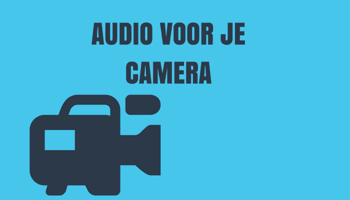 Audio voor je camera