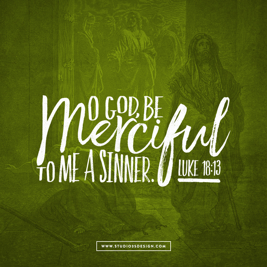 'O God, be merciful to me a sinner.'