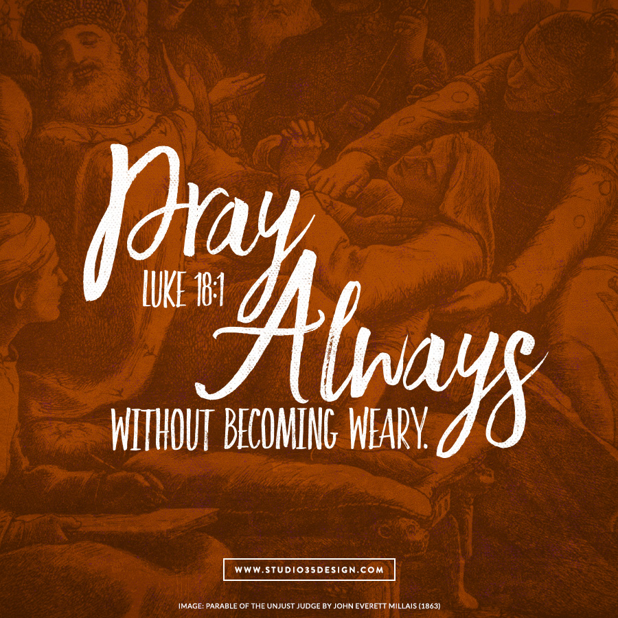pray always without becoming weary.