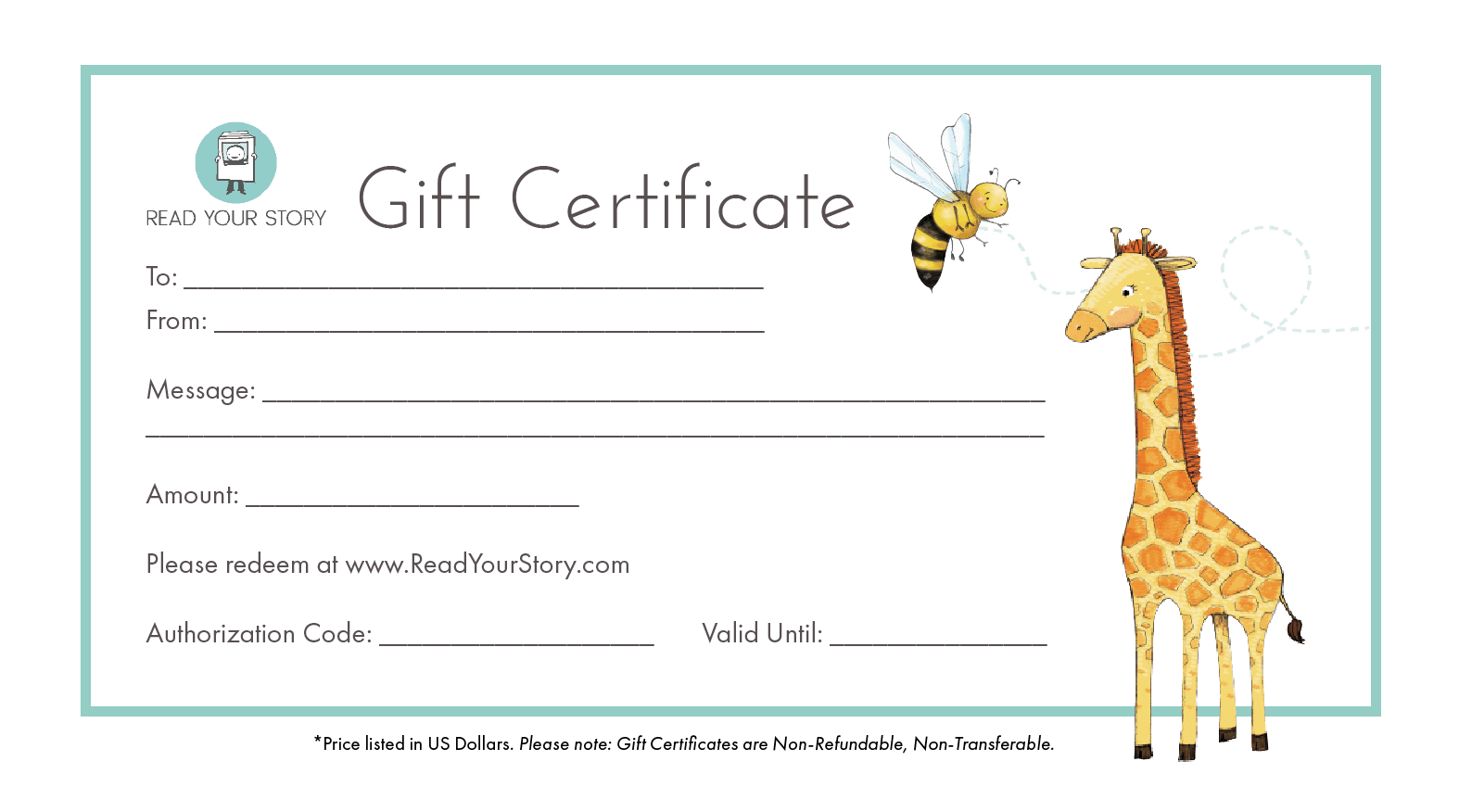 An example of a gift certificate with blank to, from and personalized message fields.  Gift certificate is adorned with color illustrations of a bee and a giraffe, with the Read Your Story logo in the top left corner