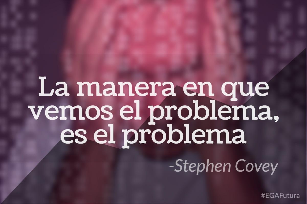 La manera en que como vemos el problema, es el problema