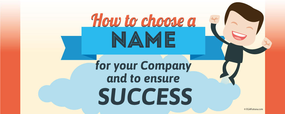 How to choose a Name for your Company and to ensure Success
