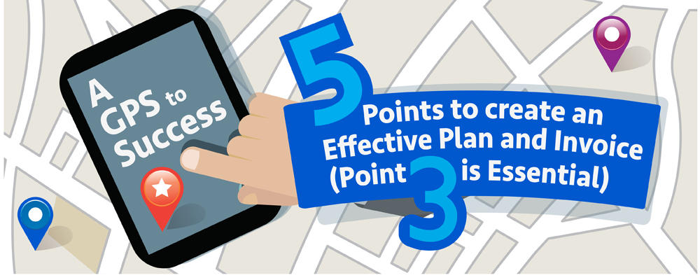 A GPS to Success: 5 Points to create an Effective Plan and Invoice