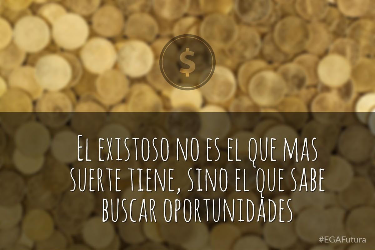 El existoso no es el que mas suerte tiene, sino el que sabe buscar oportunidades