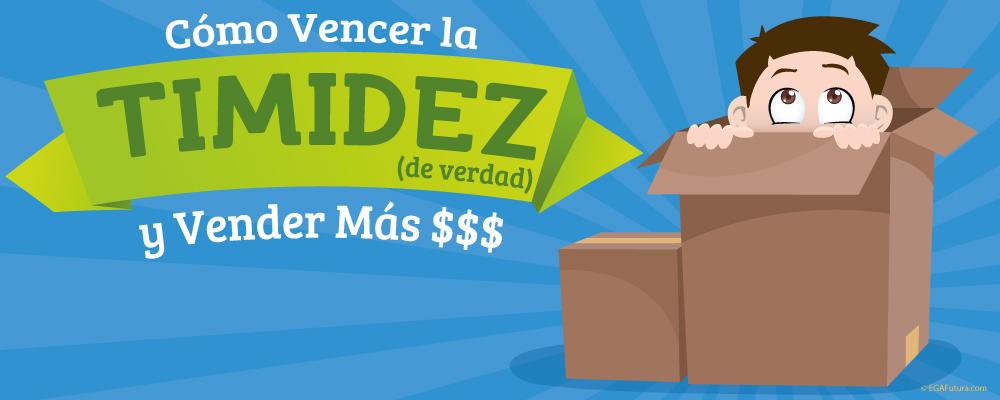 Cómo Vencer la Timidez (de verdad) y Vender Más $$$