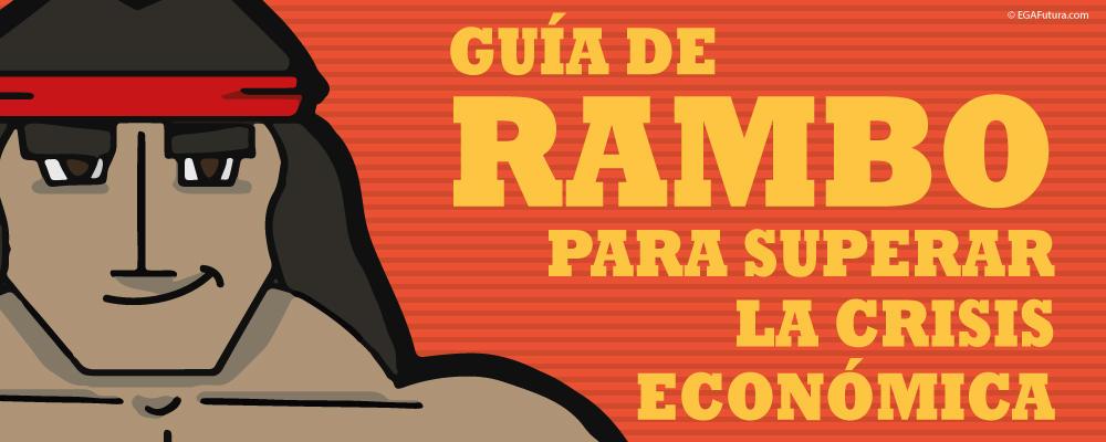 Guía de Rambo para Superar la Crisis Económica