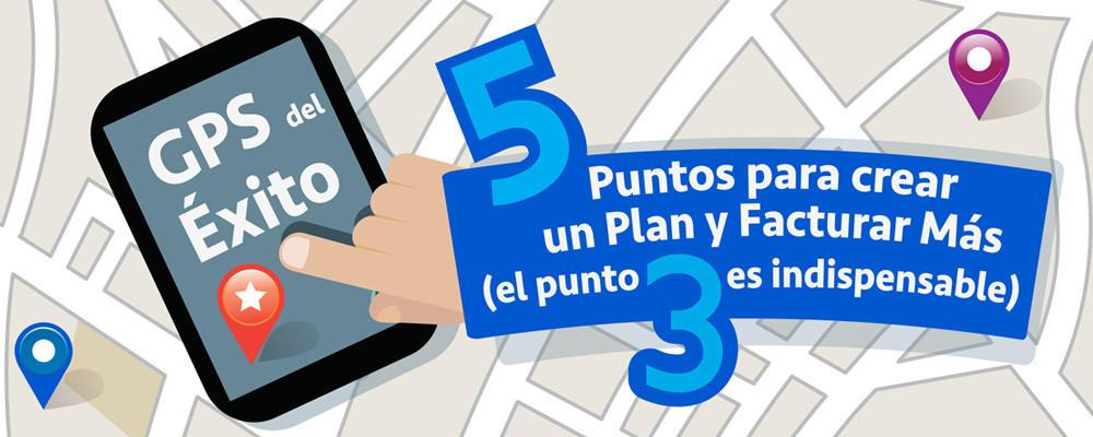 GPS del Éxito: 5 Puntos para crear un Plan y Facturar Más (El punto 3 es Indispensable)