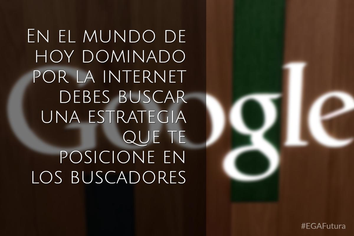 En el mundo de hoy dominado por la internet debes buscar una estrategia que te posicione en los buscadores