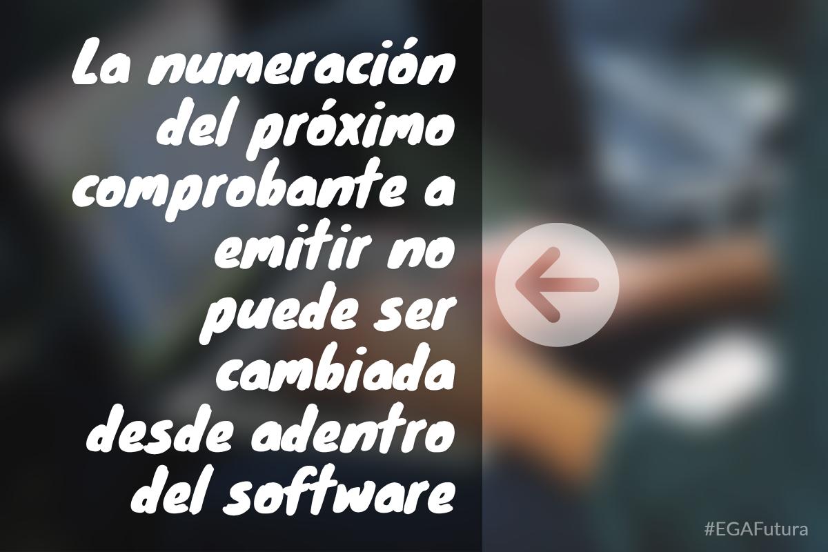 La numeración del próximo comprobante a emitir no puede ser cambiada desde adentro del software.