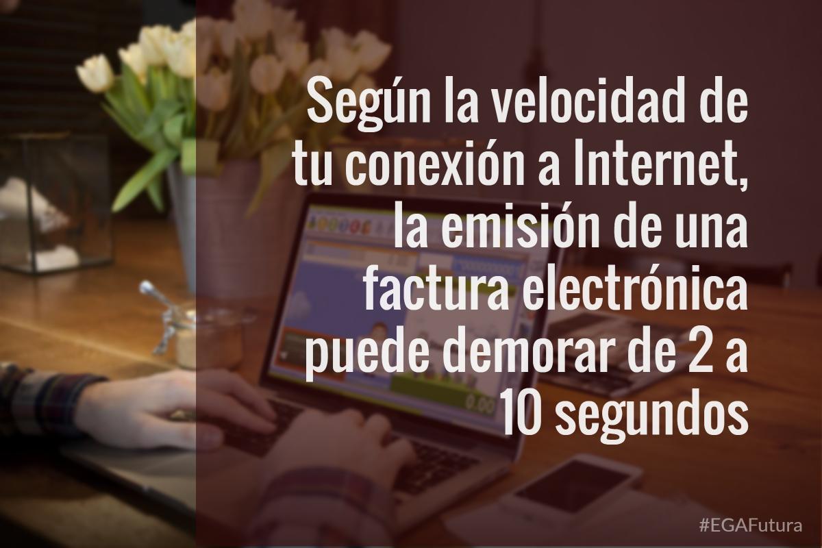 Según la velocidad de tu conexión a Internet, la emisión de una factura electrónica puede demorar de 2 a 10 segundos