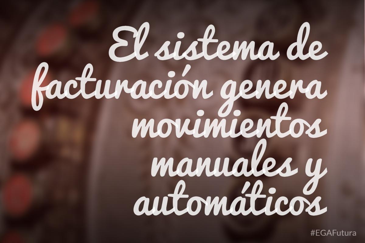 El sistema de facturación genera movimientos manuales y automáticos