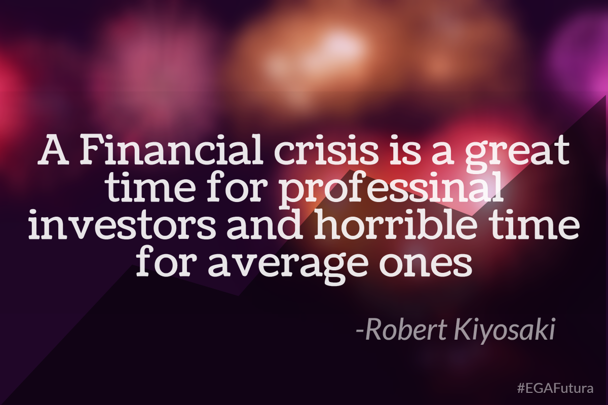A Financial crisis is a great time for proffesional investors and horrible time for average ones