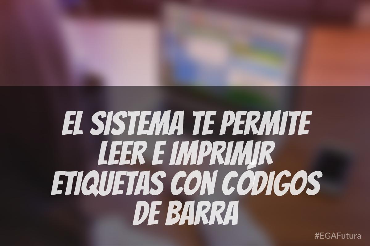 El sistema te permite leer e imprimir etiquetas con códigos de barra