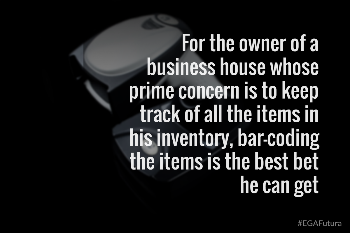 For the owner of a business house whose prime concern is to keep track of all the items in his inventory, bar-coding the items is the best bet he can get