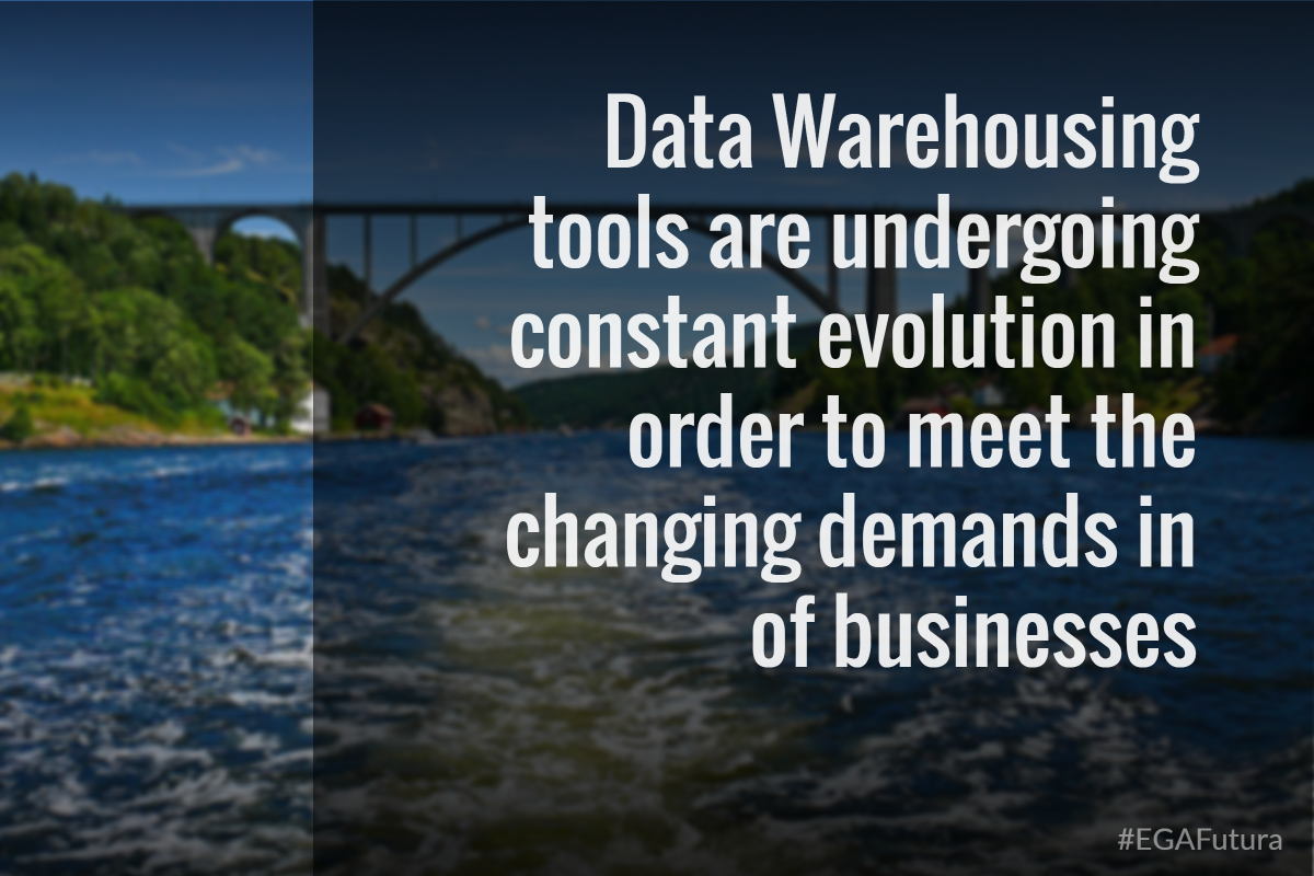 Data Warehousing tools are undergoing constant evolution in order to meet the changing demands in of businesses