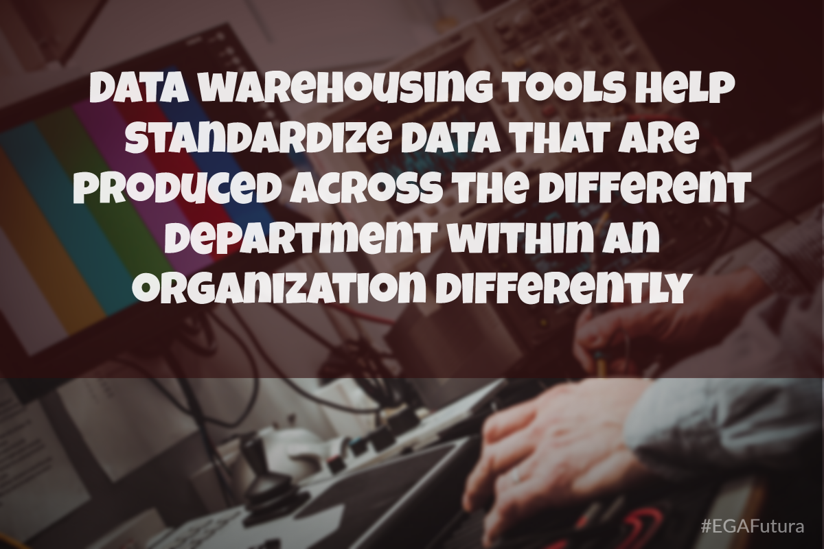 Data warehousing tools help standardize data that are produced across the different department within an organization differently