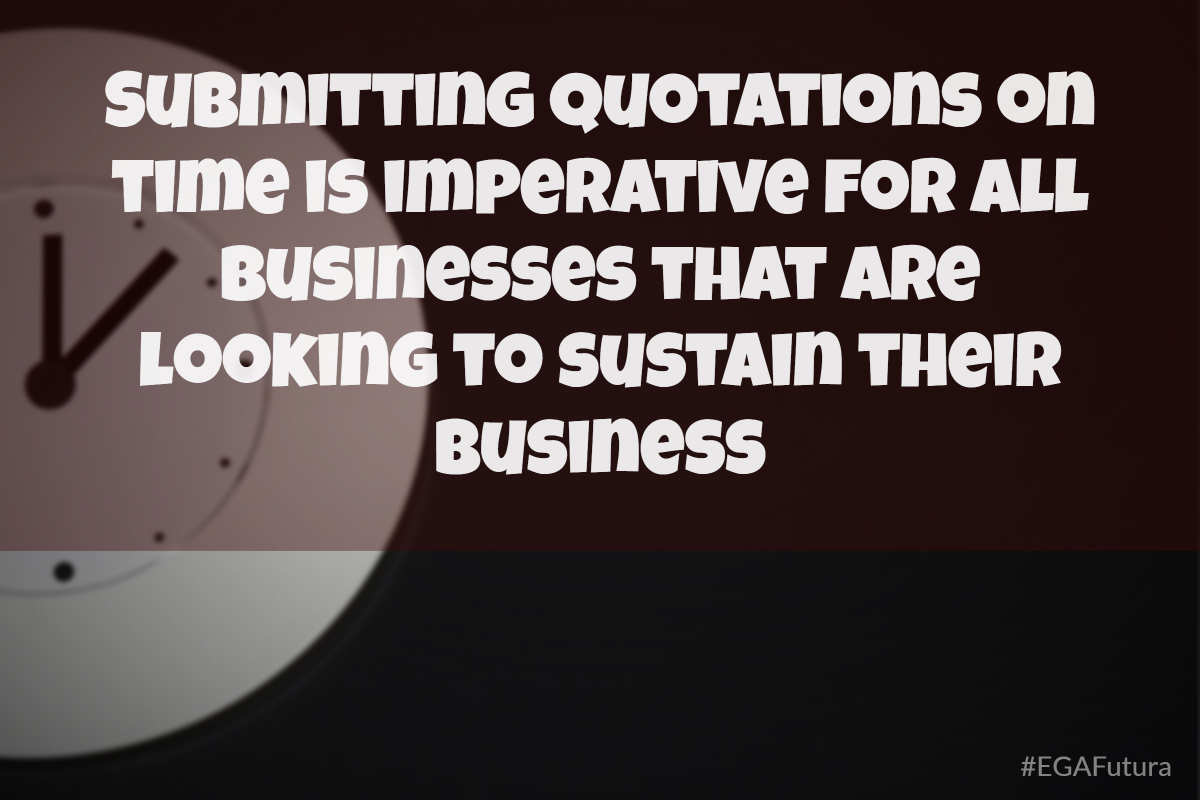 Submitting quotations on time is imperative for all businesses that are looking to sustain their business