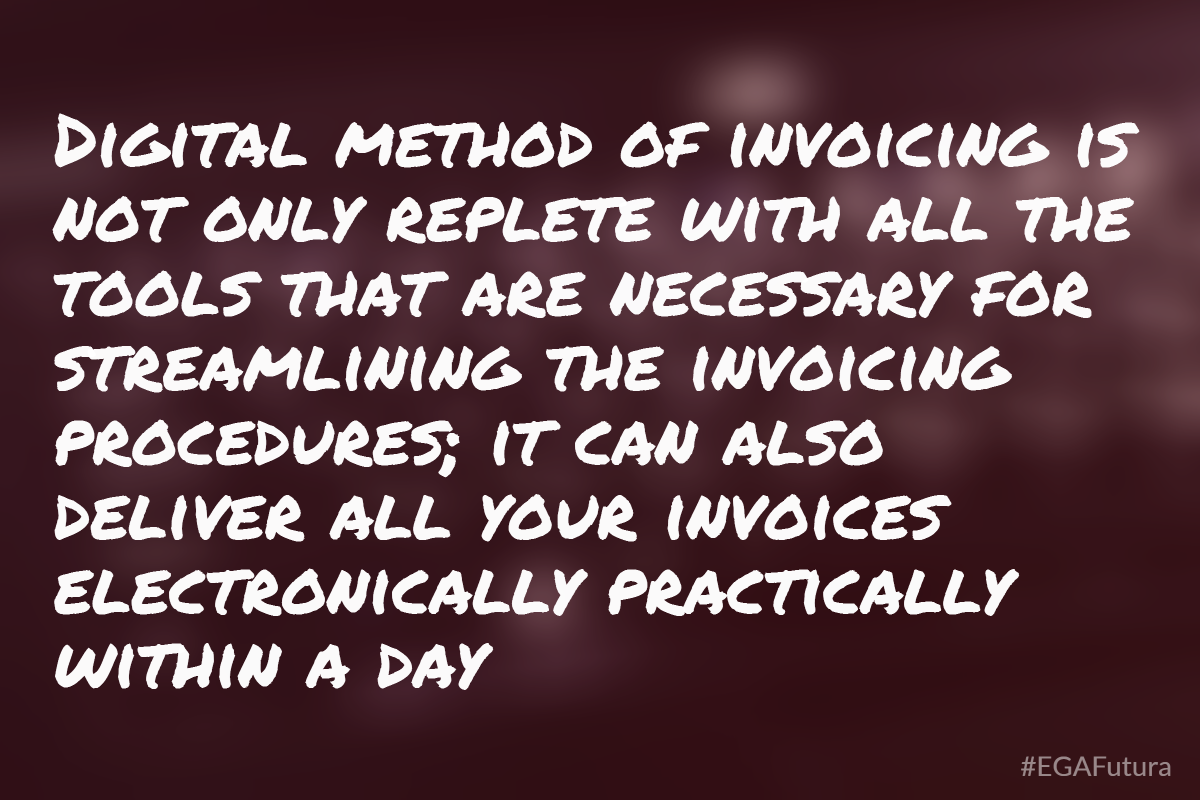 Digital method of invoicing is not only replete with all the tools that are necessary for streamlining the invoicing procedures; it can also deliver all your invoices electronically practically within a day