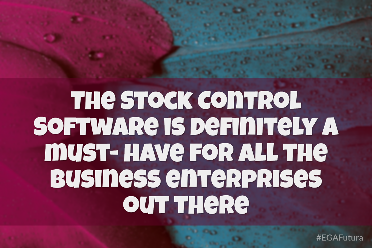The Stock Control Software is definitely a must- have for all the business enterprises out there