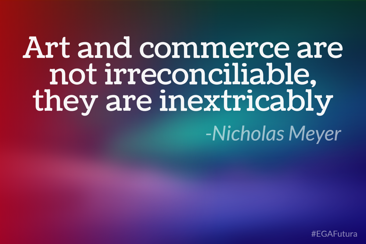 Art and commerce are not irreconciliable, they are inextricably - Nicholas Meyer