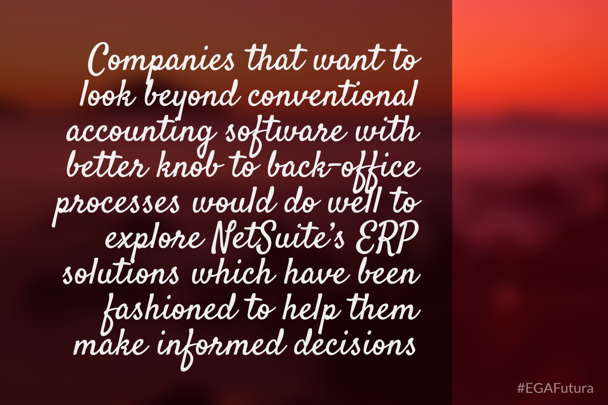 Companies that want to look beyond conventional accounting software with better knob to back-office processes would do well to explore NetSuite's ERP solutions which have been fashioned to help them make informed decisions.