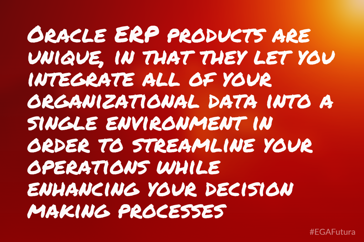 Oracle ERP products are unique, in that they let you integrate all of your organizational data into a single environment in order to streamline your operations while enhancing your decision making processes.
