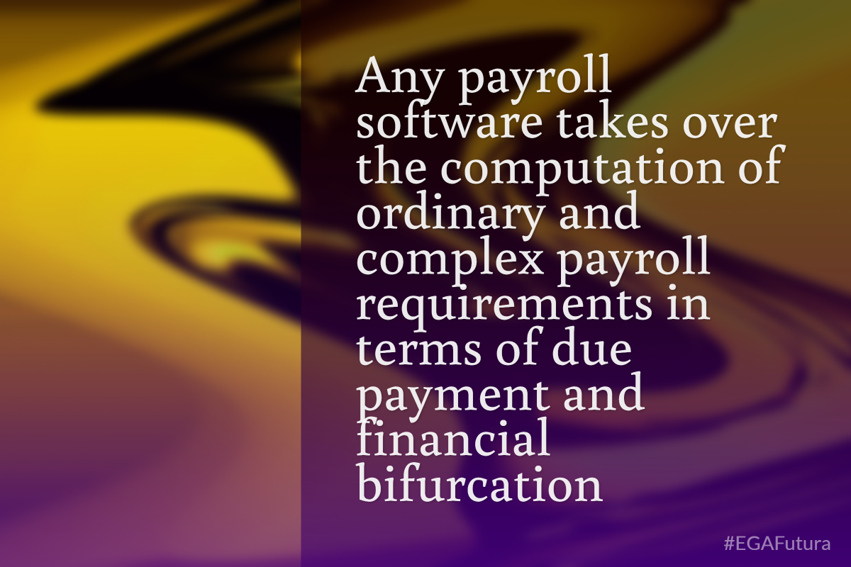 Any payroll software takes over the computation of ordinary and complex payroll requirements in terms of due payment and financial bifurcation.