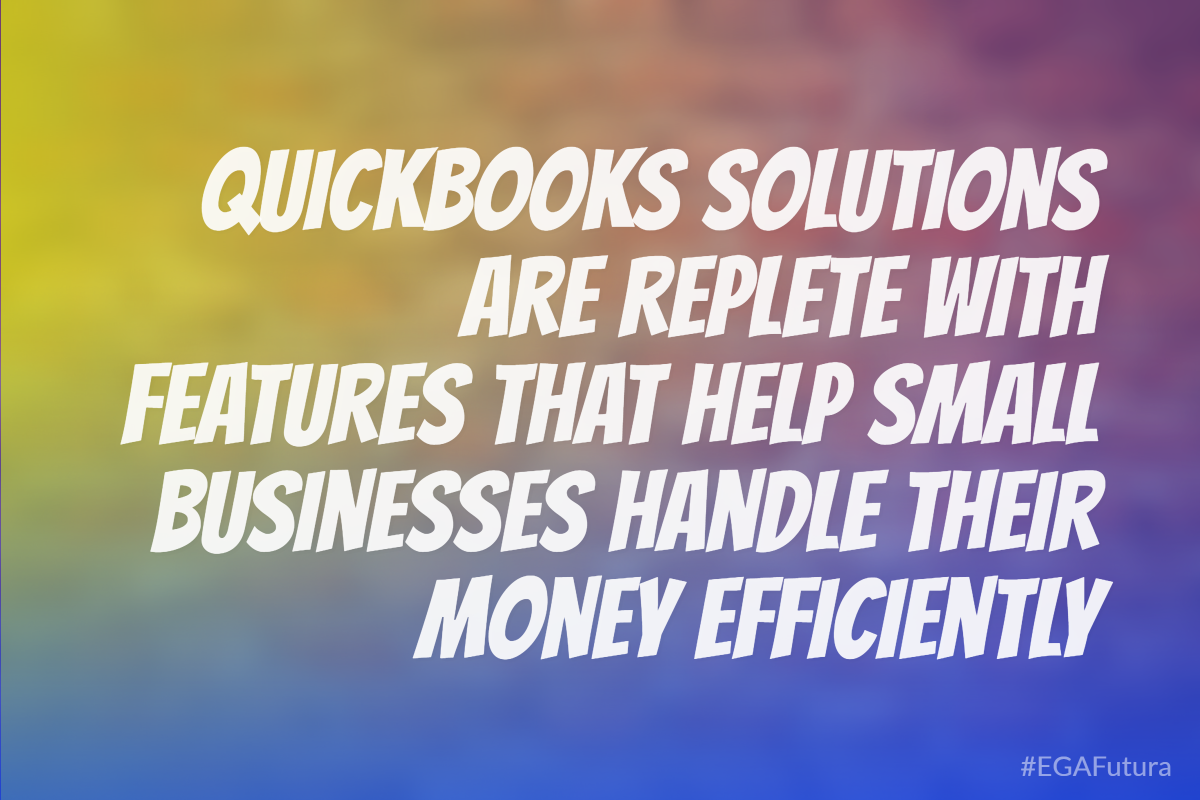 QuickBooks solutions are replete with features that help small businesses handle their money efficiently