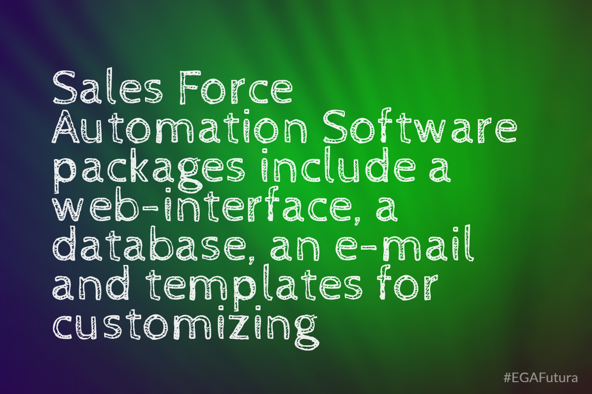 ‍Sales Force Automation Software packages include a web-interface, a database, an e-mail and templates for customizing