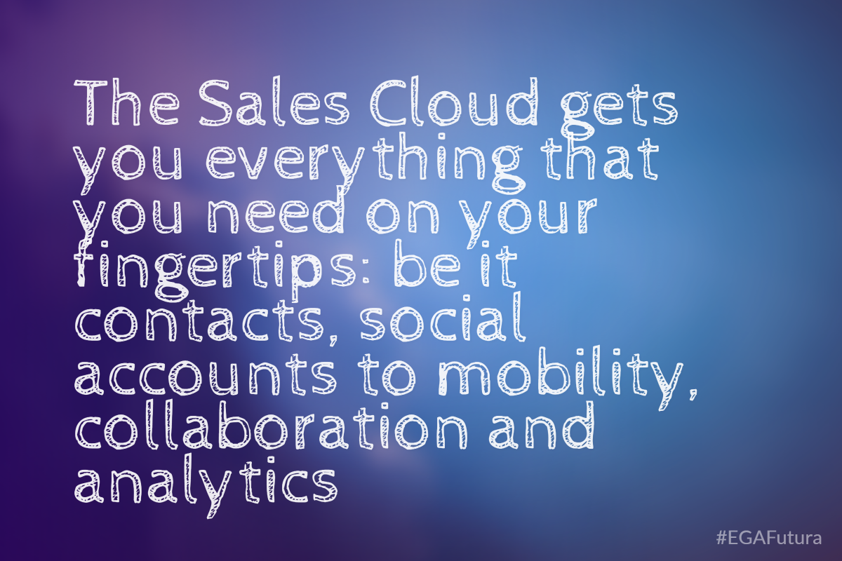 The Sales Cloud gets you everything that you need on your fingertips: be it contacts, social accounts to mobility, collaboration and analytics