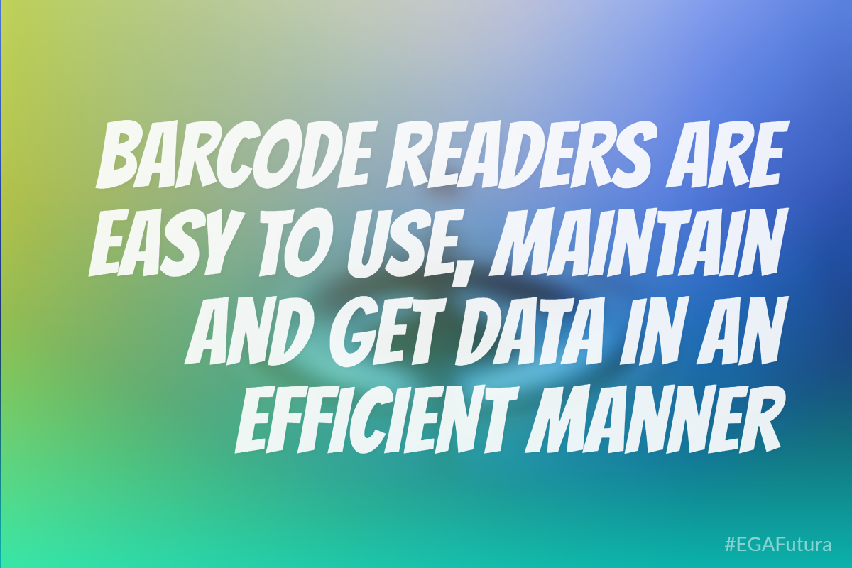 Barcode readers are easy to use, maintain and get data in an efficient manner