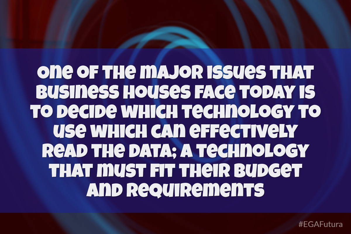 One of the major issues that business houses face today is to decide which technology to use which can effectively read the data; a technology that must fit their budget and requirements.
