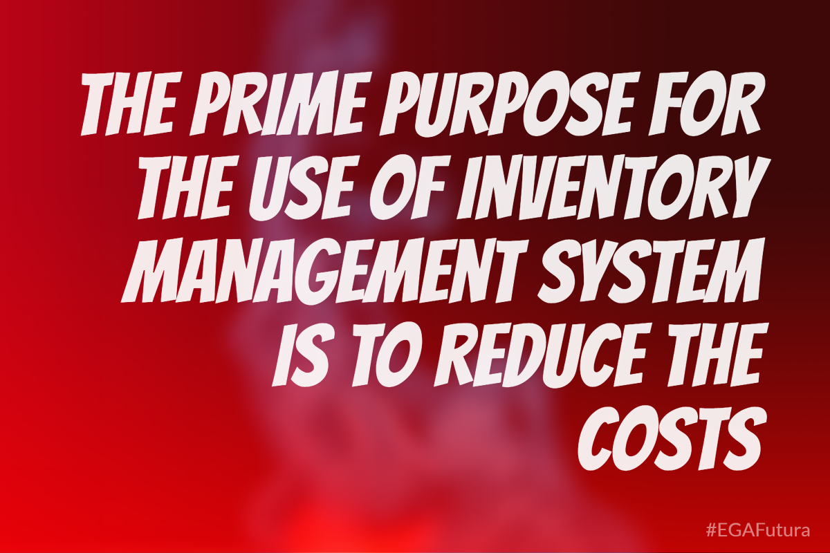 The prime purpose for the use of inventory management system is to reduce the costs.