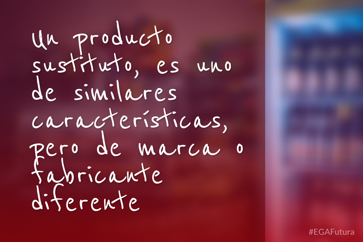 Un producto sustituto, es uno de similares características, pero de marca o fabricante diferente