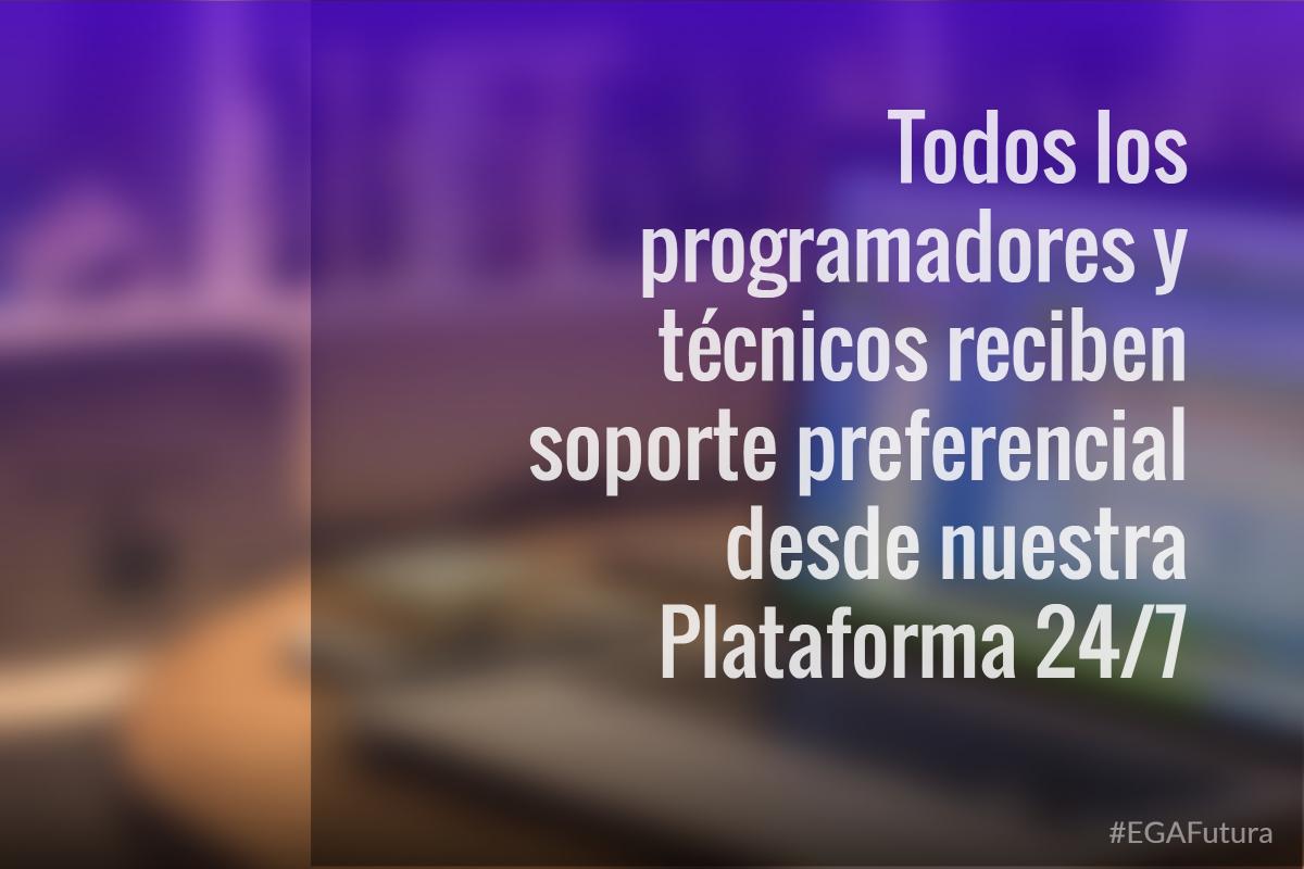 Todos los programadores y técnicos reciben soporte preferencial desde nuestra Plataforma 24/7