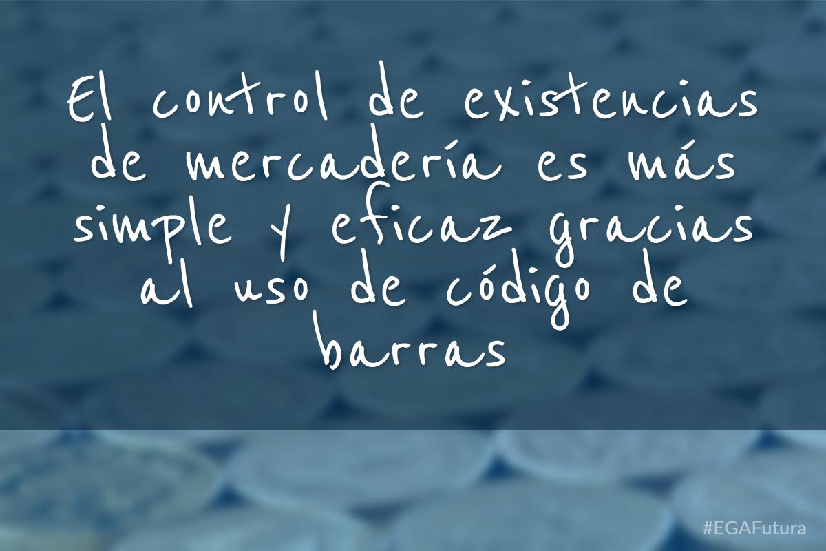 El control de existencias de mercadería es más simple y eficaz gracias al uso de código de barras