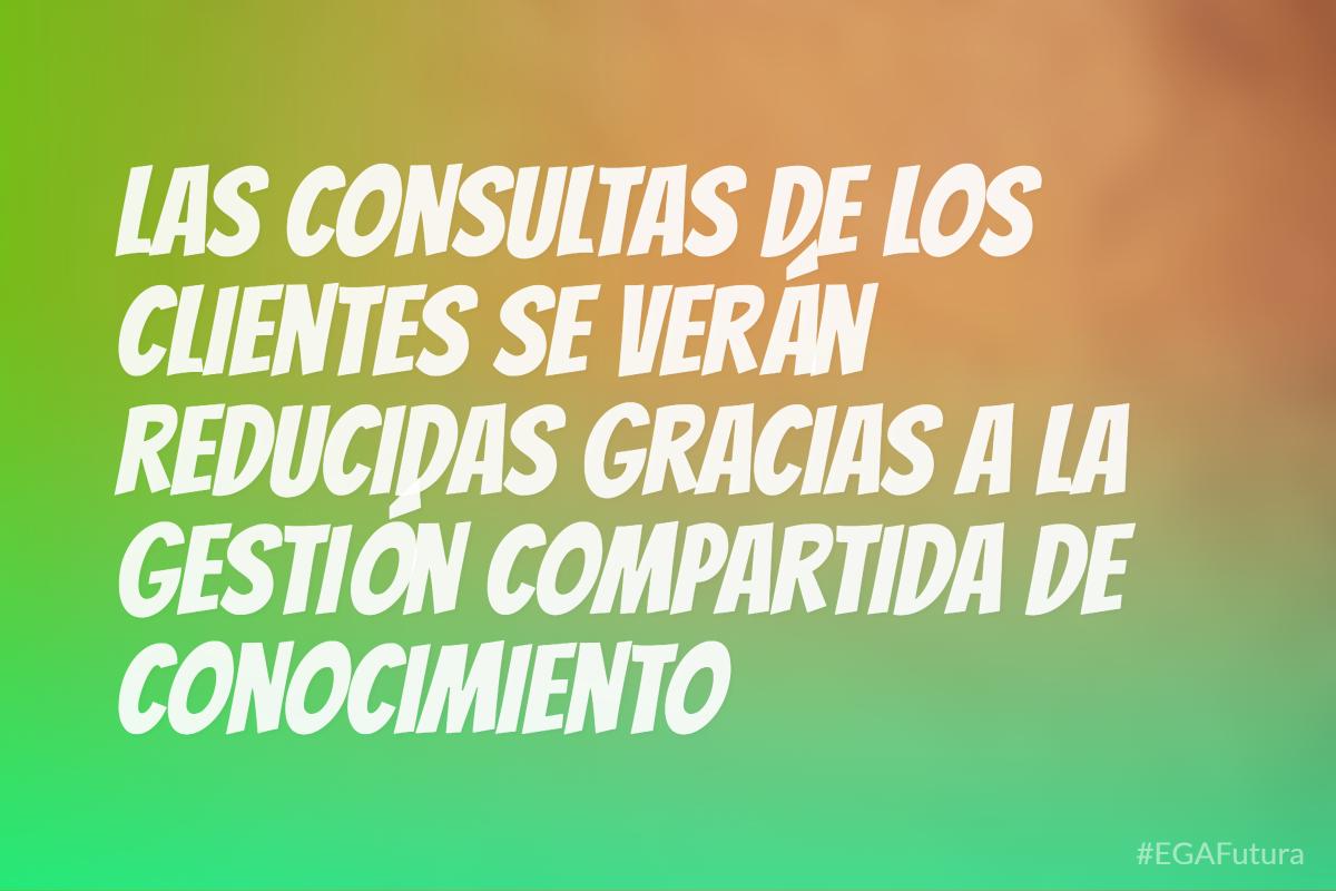 Las consultas de los clientes se verán reducidas gracias a la gestión copartida de conocimiento