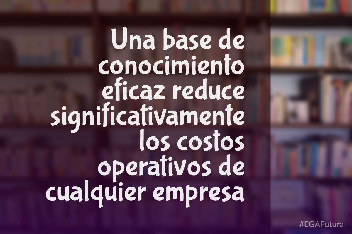 Una base de conocimiento eficaz reduce significativamente los costos operativos de cualquier empresa