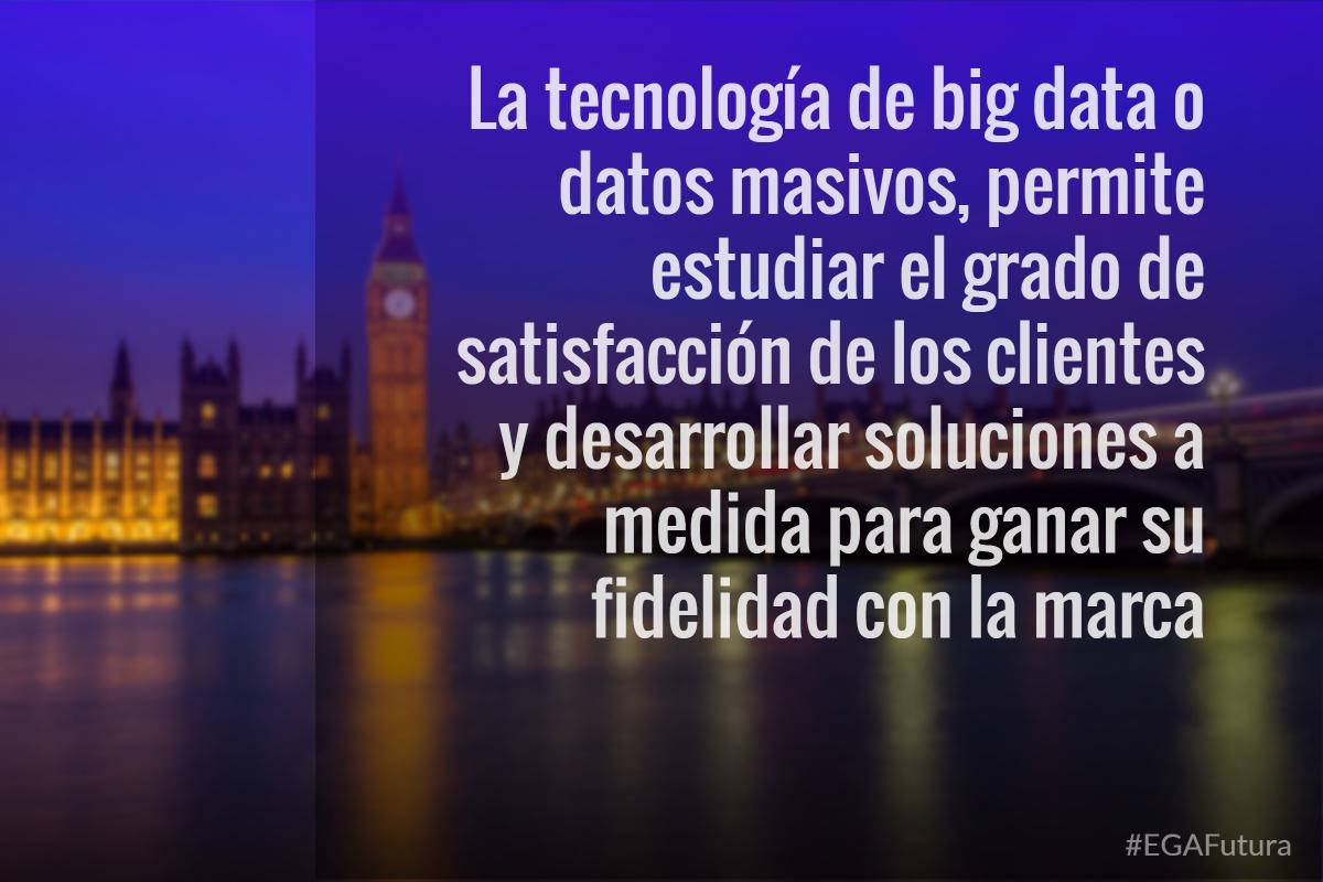 La tecnología de big data o datos masivos, permite estudiar el grado de satisfacción de los clientes y desarrollar soluciones a medida para ganar su fidelidad con la marca
