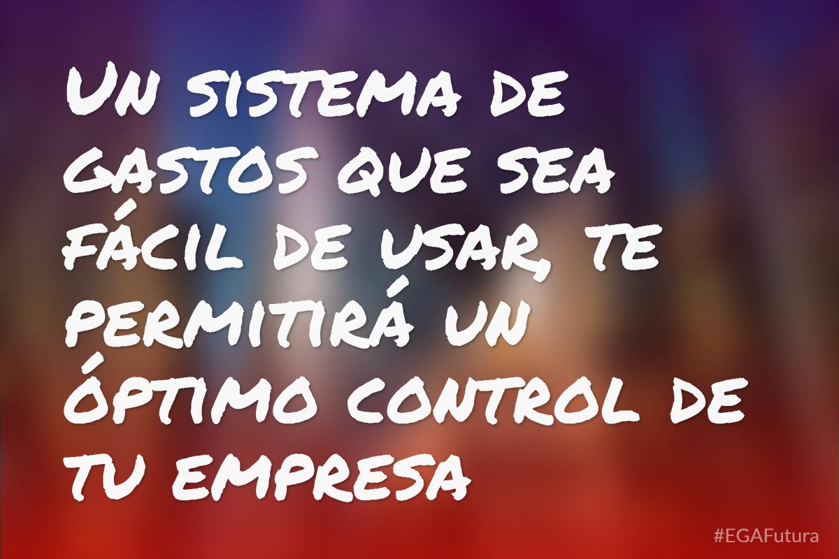 Un sistema de gastos que sea fácil de usar, te permitirá un óptimo control de tu empresa