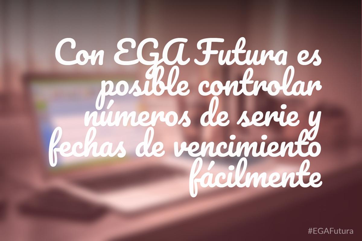 Con EGA Futura es posible controlar números de serie y fechas de vencimiento fácilmente